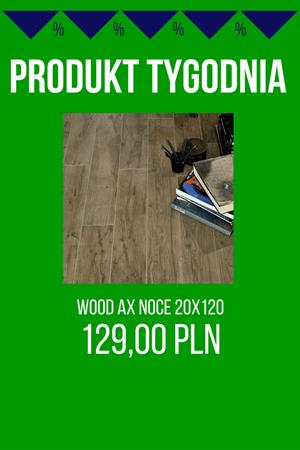 PRODUKT TYGODNIA! – Wood'Ax Noce 20×120